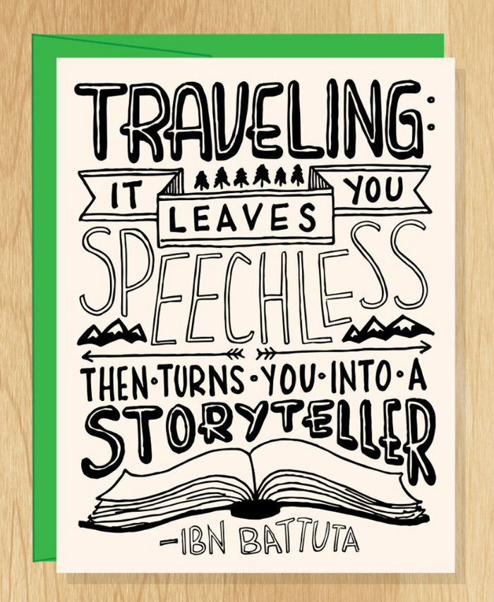 Traveling...Turns You Into A Storyteller
