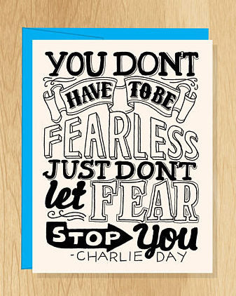 You Don't Have To Be Fearless