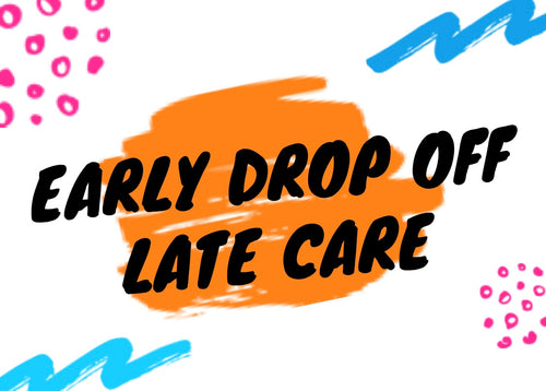 Early Drop Off/Late Care