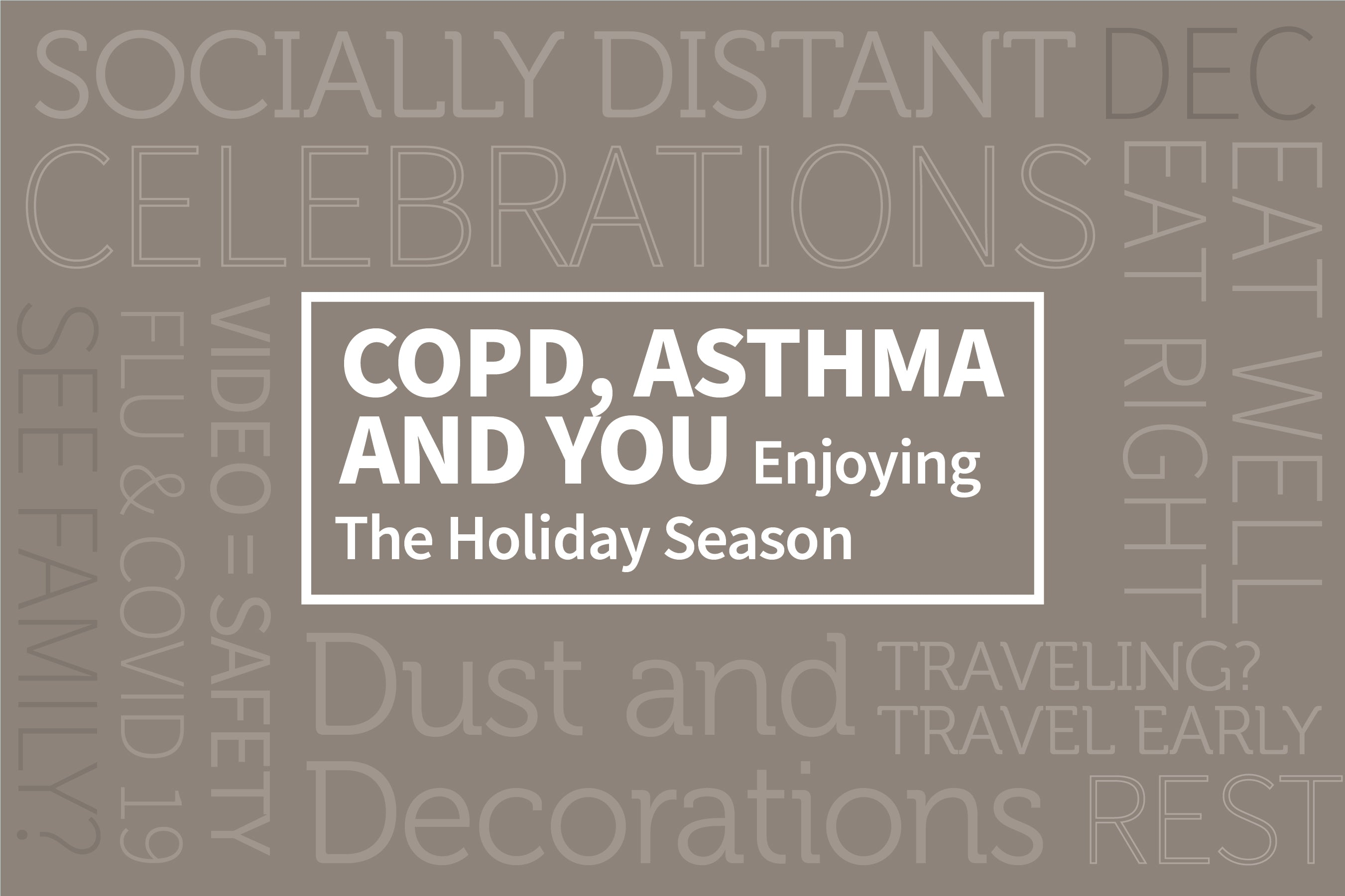 COPD, Asthma, and You: Enjoying the Holiday Season