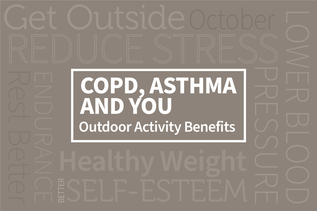 COPD, Asthma, and YOU:  Benefits of Outdoor Activity