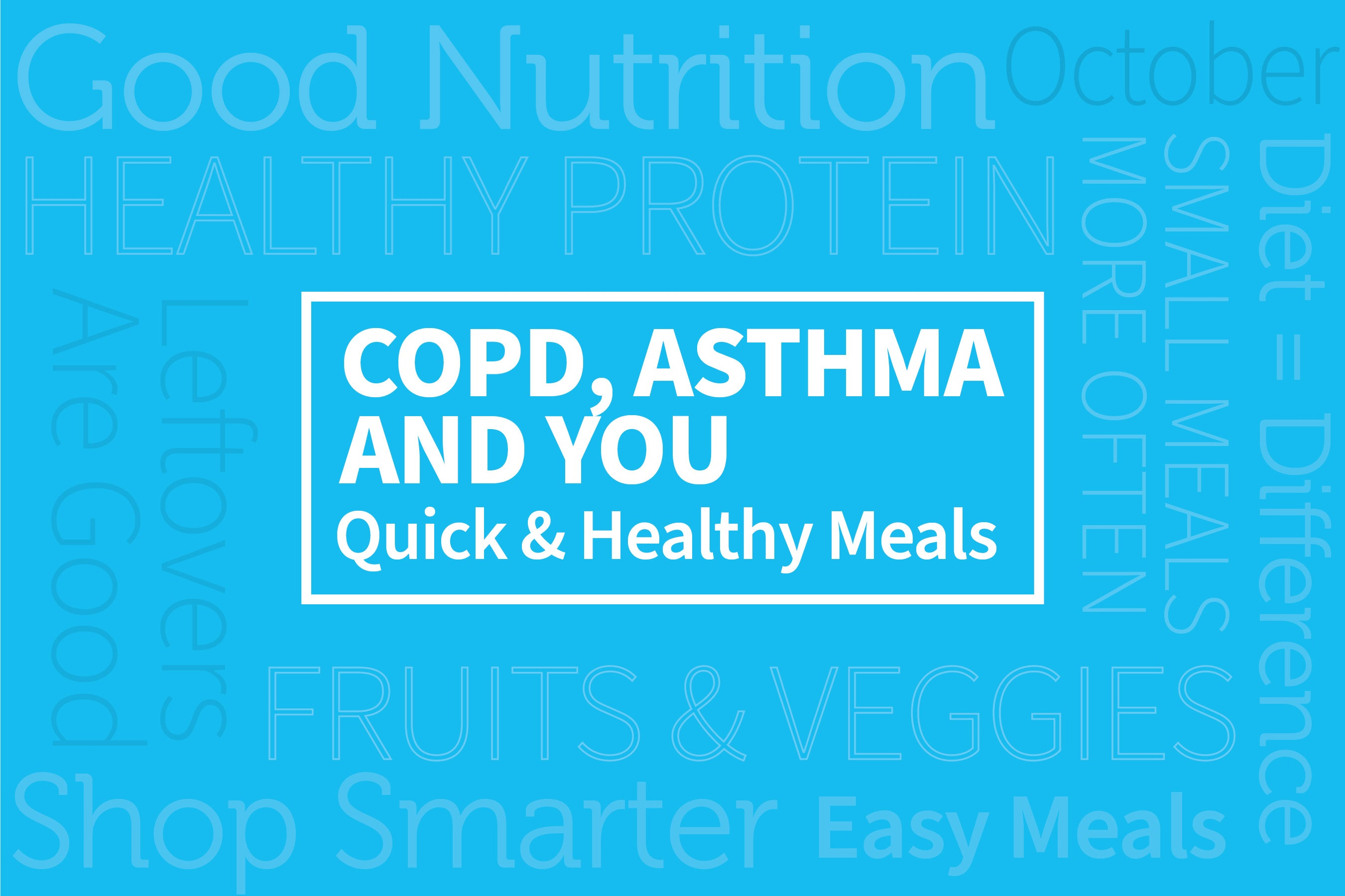 COPD, Asthma, and YOU: Quick and Healthy Meals
