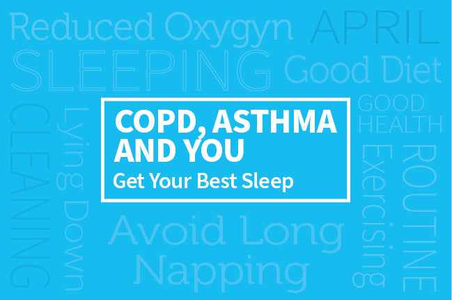 COPD, Asthma, and You: Get Your Best Sleep