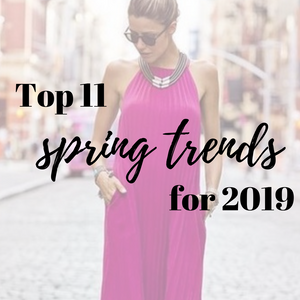 Top 11 Spring Trends You Need to Try in 2019