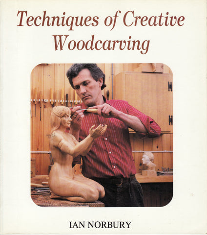 Techniques of Creative of Woodcarving - Ebook - Ian Norbury