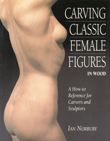 Carving Classic Female Figures Ebook - Ian Norbury