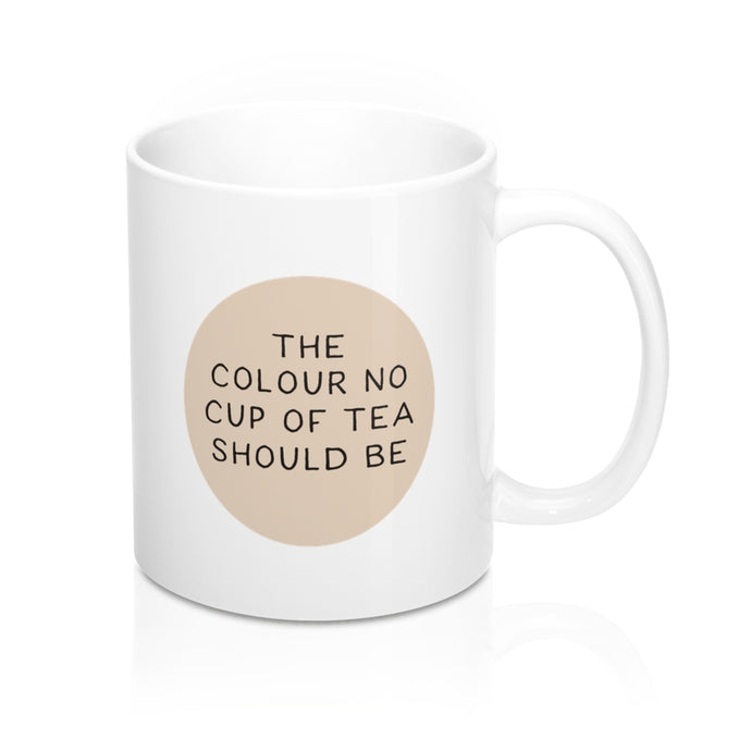 The Colour No Cup of Tea Should Be Mug