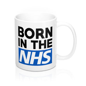 Born In The NHS Mug