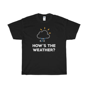 How's The Weather T-Shirt