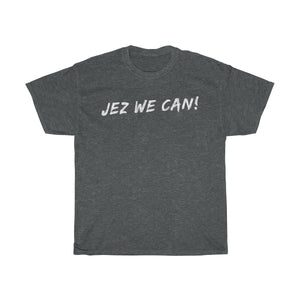 Jez We Can! T-Shirt