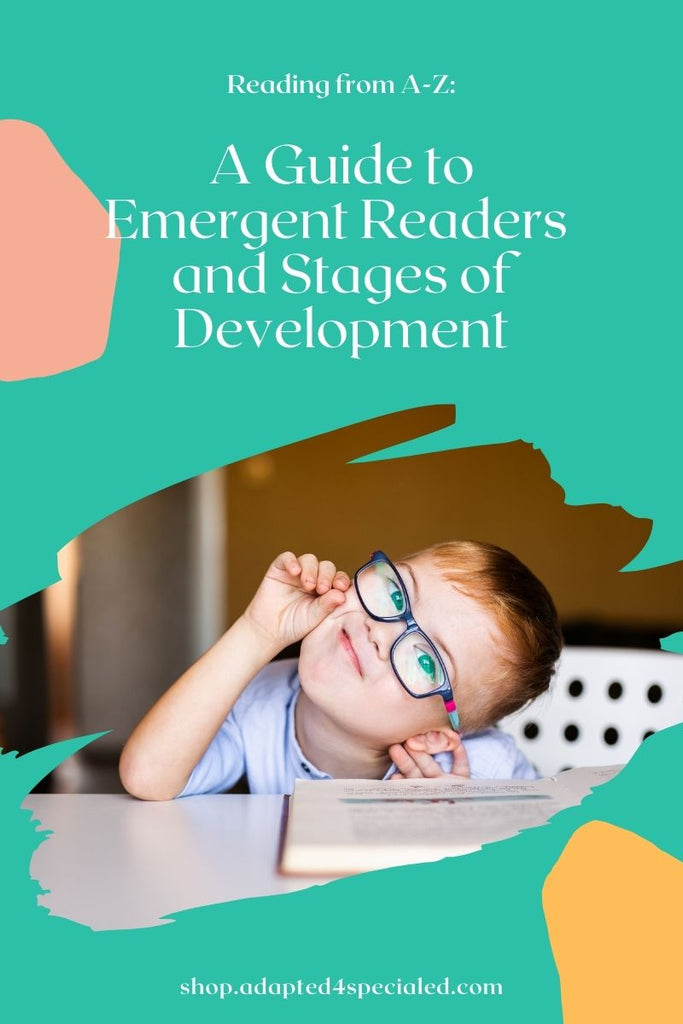Reading from A-Z: A Guide to Emergent Readers and Stages of Development