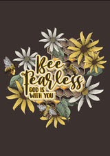 Bee Fearless T-Shirt