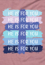 He Is For You T-Shirt