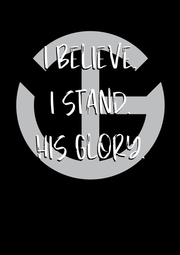 I Believe-I Stand T-Shirt