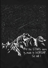 If The Stars Were Made To Worship T-Shirt