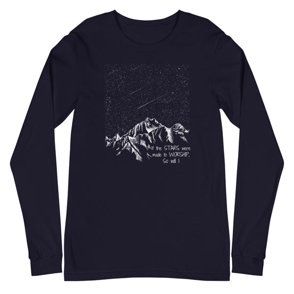 If The Stars Were Made To Worship Long Sleeve Tee