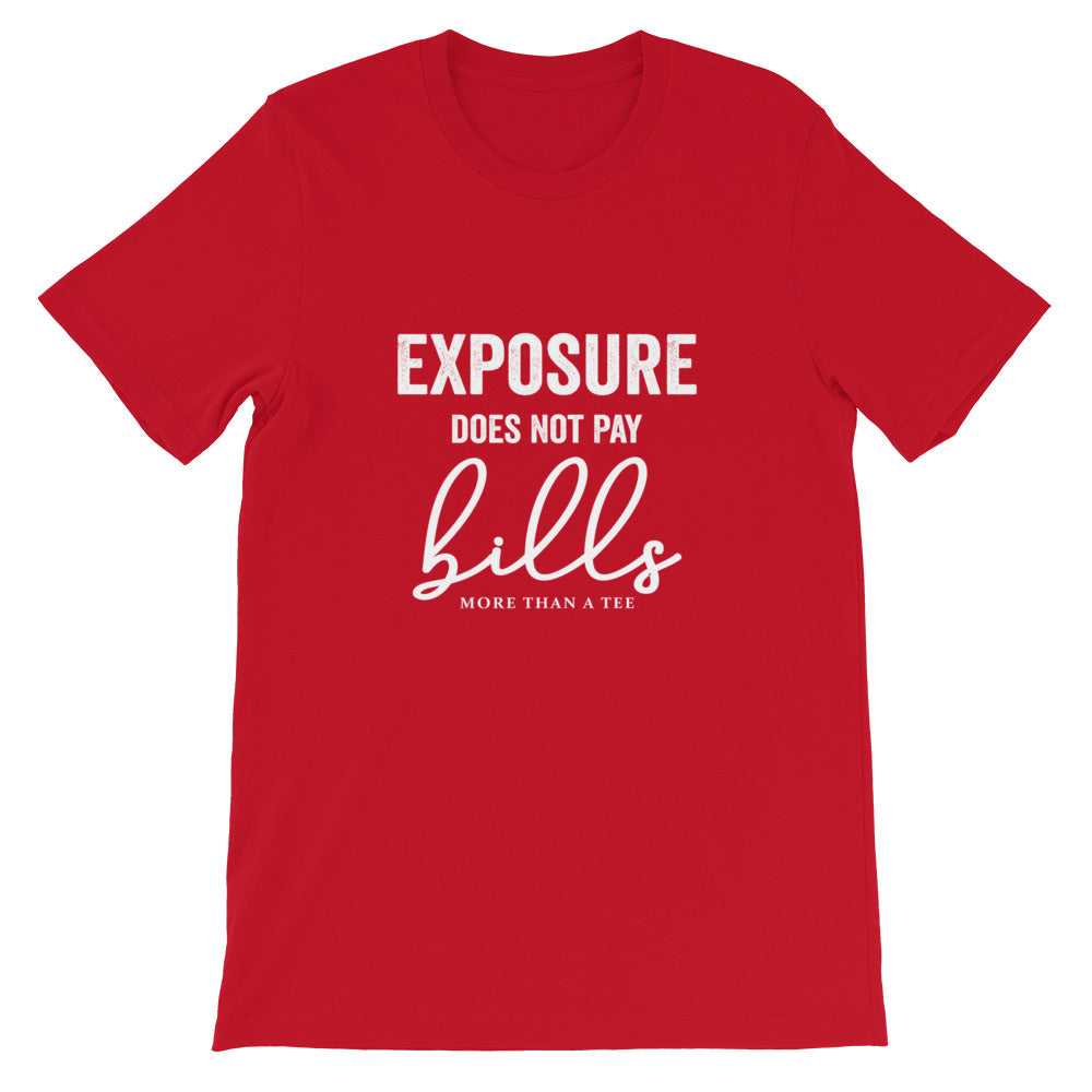Exposure Does Not Pay Bills, Photography Crew Neck Tshirt