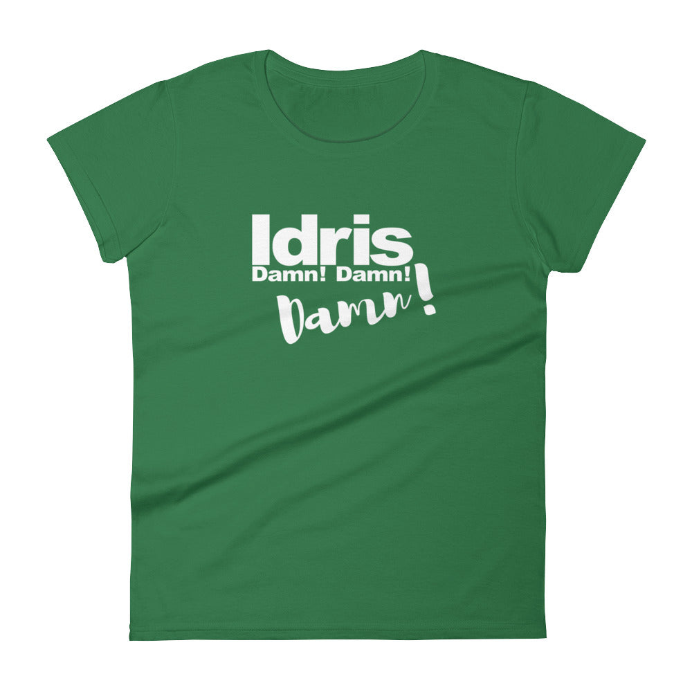 Idris Damn Damn Damn T-shirt, Women's short sleeve t-shirt,  - More Than A Tee