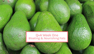 Q+A | Bloating & nourishing fats