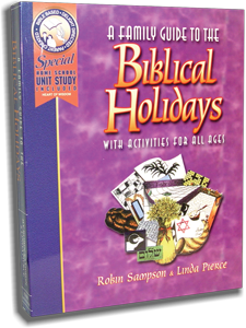 A Family Guide to Biblical Holidays