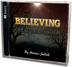 Believing for the Great Tribulation