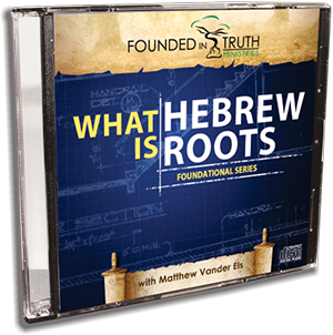 What is Hebrew Roots - Foundation Series CD