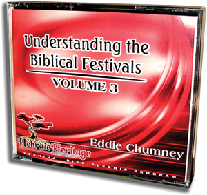 Understanding the Biblical Festivals VOL 3