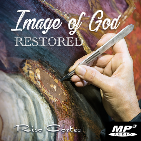 Image of God Restored Part 1 (Digital Download MP3)