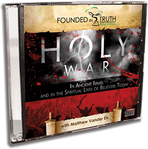 Holy War In Ancient Israel - And In The Spiritual Lives of Believers Today - CD