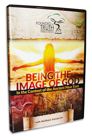 Being the Image of God - In the Context of the Ancient Near East - DVD