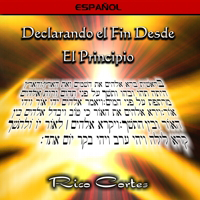 Declaring the Ends from Beginning (Spanish)