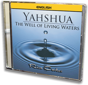 Yahshua - The Well of Living Waters (English)