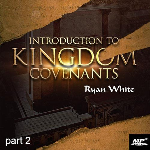 Introduction to Kingdom Covenants Part 2 (Digital Download MP3)