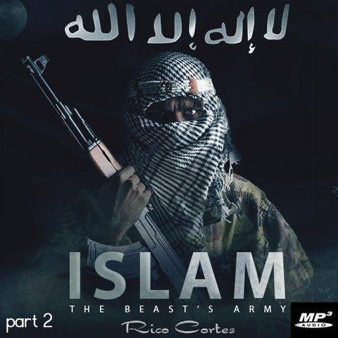 Islam The Beasts Army Part 2 (Digital Download MP3)