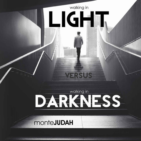 Walking in Light Versus Walking in Darkness  (Digital Download MP3)