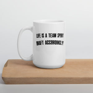 GIVE TEAM - DRAFT ACCORDINGLY! Mug
