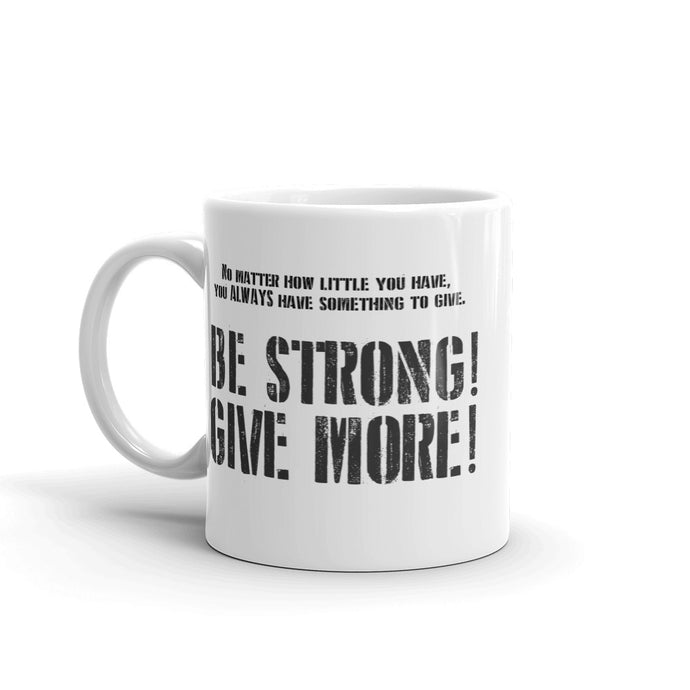 GIVE TEAM BE STRONG! GIVE MORE! MUG