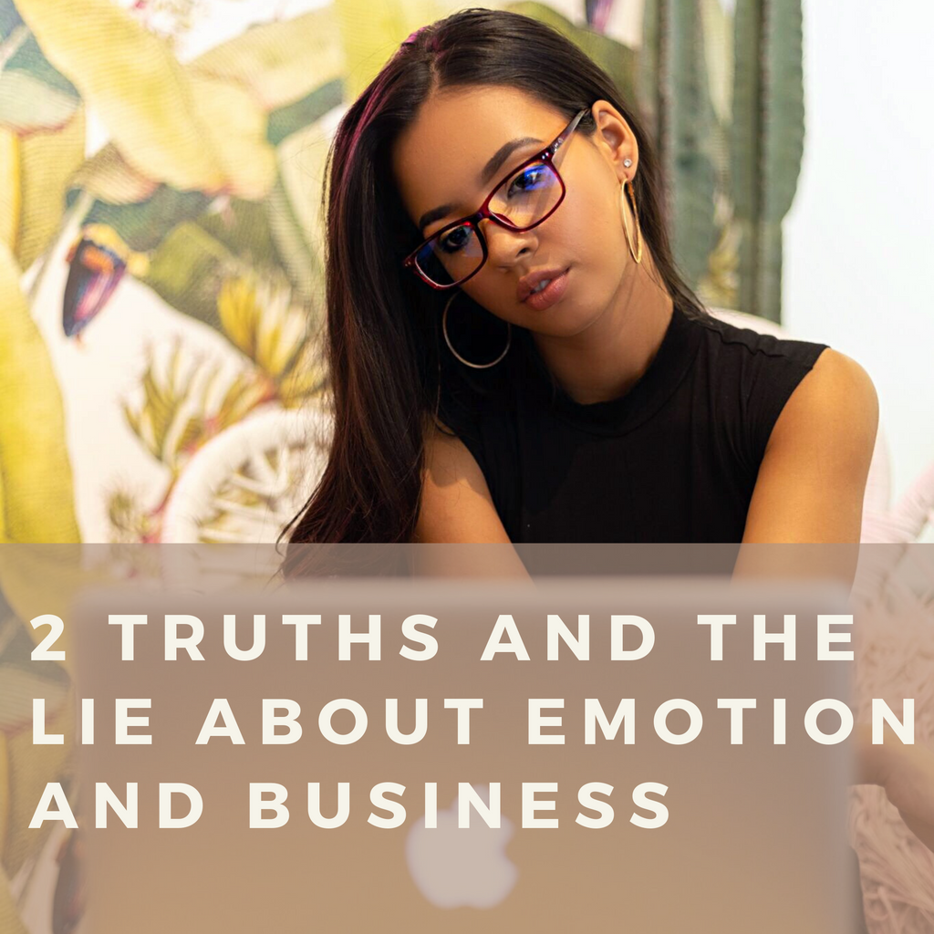 2 TRUTHS and the LIE About Emotion and Business