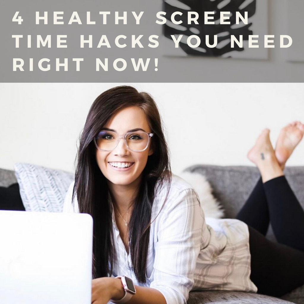 4 Healthy Screen Time Hacks You NEED Right Now!