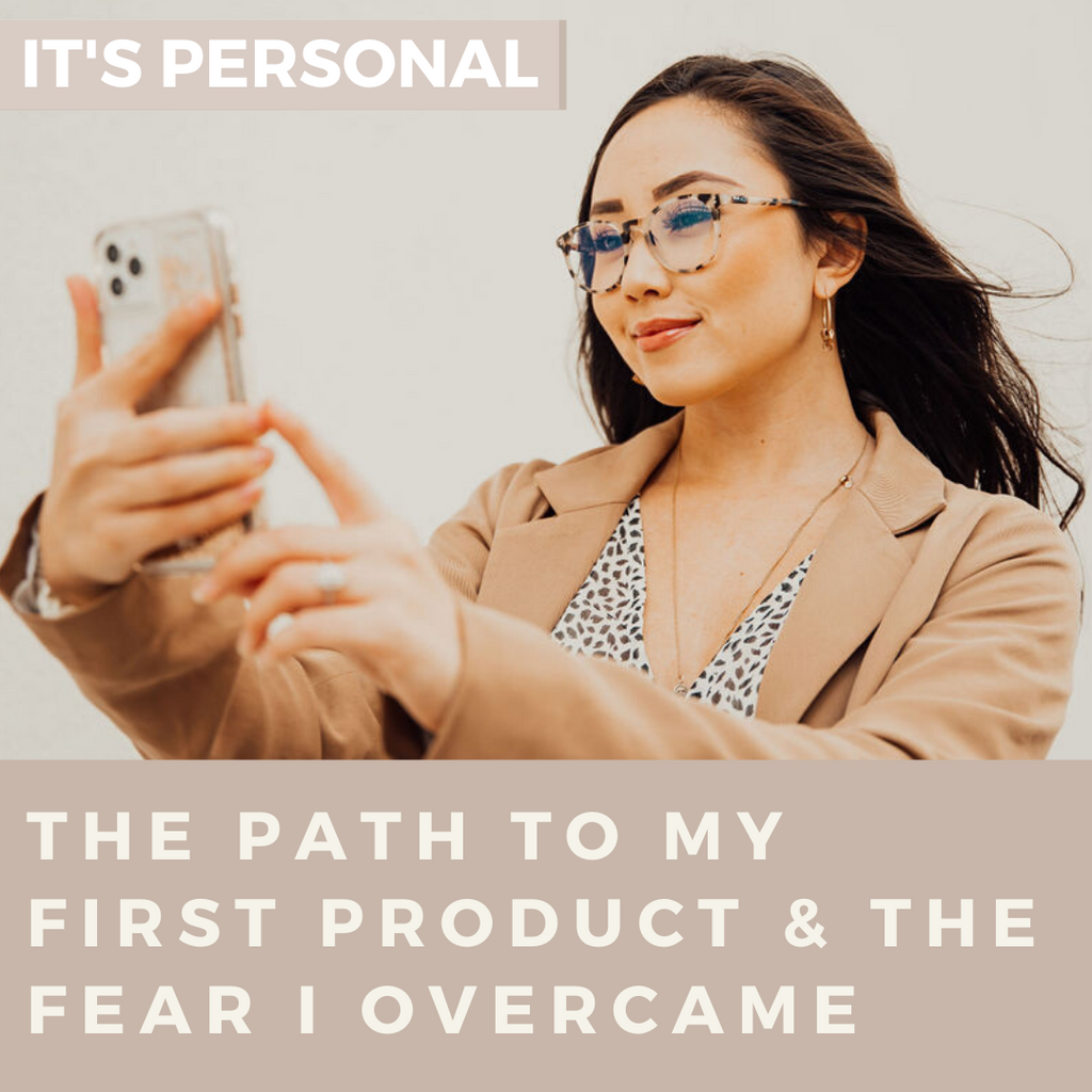 It's Personal: The Path to My First Product & The Fear I Overcame