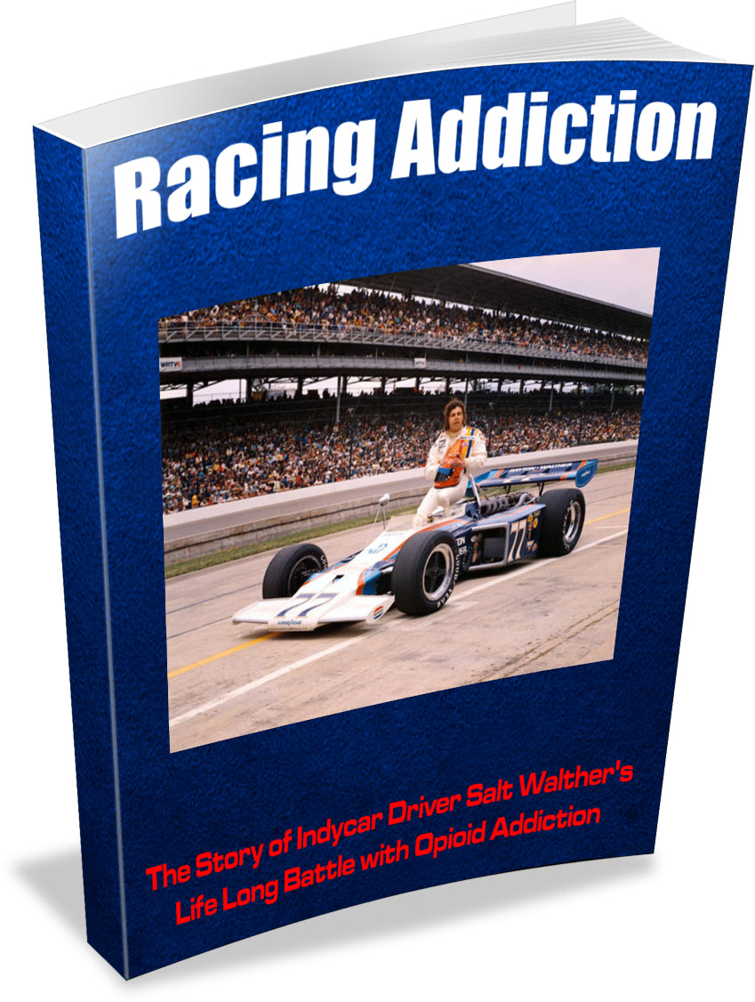 Racing Addiction - The Salt Walther Story of Battling Opioid Addiction