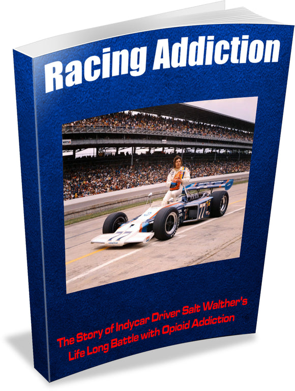 Racing Addiction - The Salt Walther Story of Battling Opioid Addiction - indypicker-com