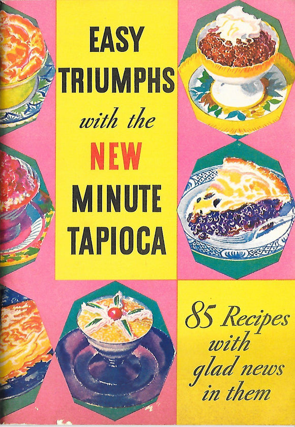 Vintage 1934 Recipe Book Easy Triumphs with the New Minute Tapioca - Indypicker.com