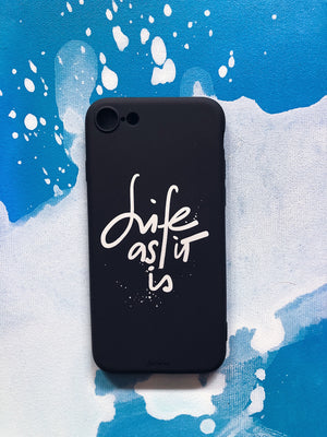 Life as it is. PHONE CASE