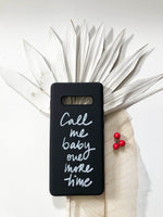 Call me baby one more time. PHONE CASE