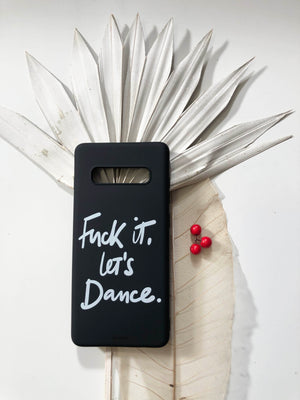Fuck it, let's dance. PHONE CASE