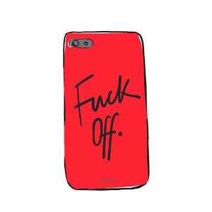 Fuck off. PHONE CASE