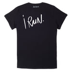 I RUN Tshirt Black version