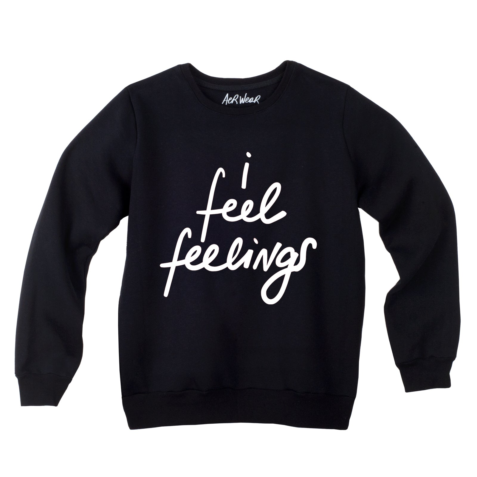 I FEEl FEELINGS sweatshirt