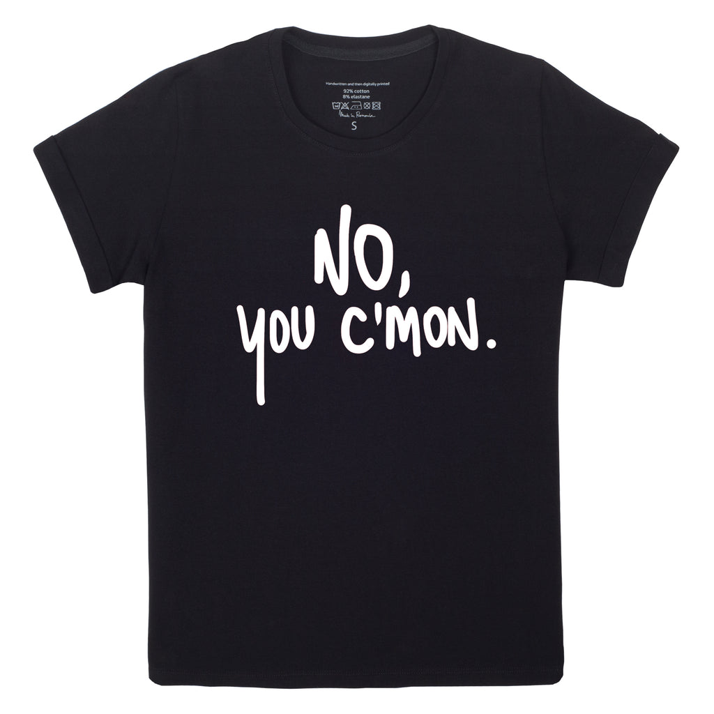 NO, YOU C'MON Tshirt Black version